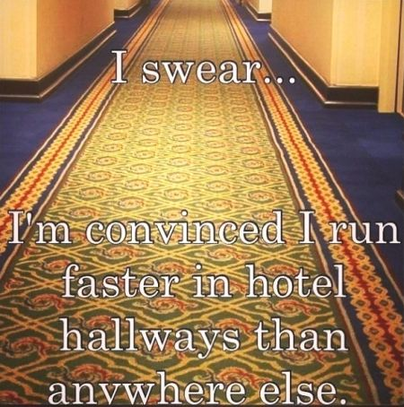 funny-I-run-faster-in-hotel-hallways-than-anywhere-else