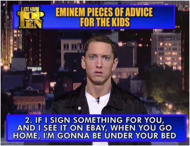 Eminem advice, don't f with him