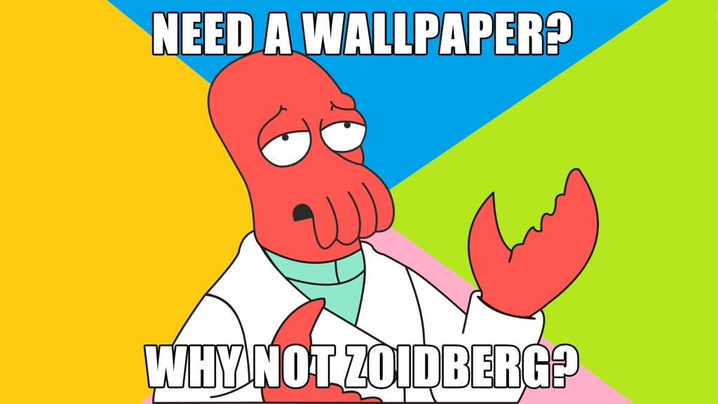Why not Zoidberg indeed