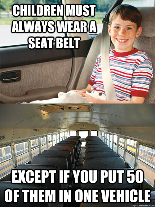 Kids on a bus and seat belts not required