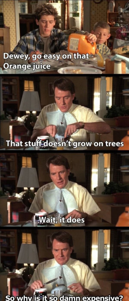 Malcolm in the Middle and Orange Juice, so true
