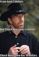 Chuck Norris has 10 dollars