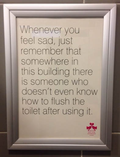 Well I know how to flush so that makes me happy I guess